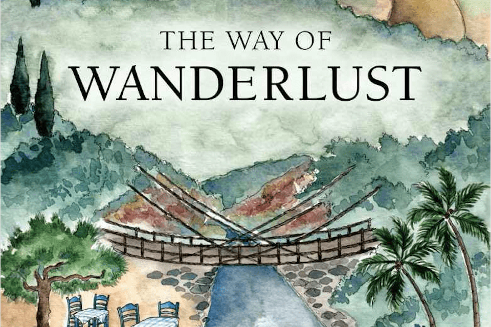The Way of Wanderlust: The Best Travel Writing of Don George Book Review